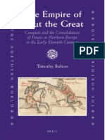 Bolton, Timothy - The Empire of Cnut the Great Conquest and the Consolidation of Power in Northern Europe in the Early Eleventh Century  (reup 6.21.10).pdf