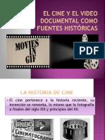 El Cine y El Video Documental Como Fuentes