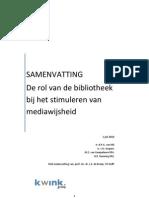 Kwink Groep Sam en Vatting Rol Van Bibliotheek Bij Stimuleren Mediawijsheid 1 Juli 2010