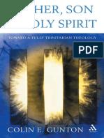 [Colin E. Gunton] Father, Son and Holy Spirit