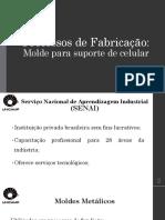 Processos de Fabricação - Molde Para Suporte de Celular