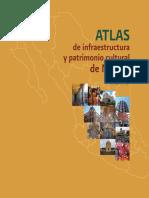 Atlas de Infraestructura y Patrimonio Cultural de México. 2010 (CNCA)