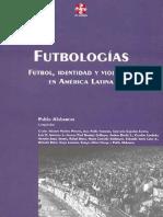 Futbologias Futbol, Identidad y Violencia En AL.pdf