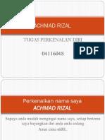 Tugas Perkenalan Diri Achmad Rizal 04116048