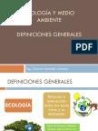 ECOLOGÍA Y MEDIO AMBIENTE Definiciones Generales