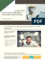 14925178064 Erros Terrveis Que Voc Pode Estar Cometendo Com Robs Investidores