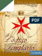 El Codigo Templario - Jean Delclaux
