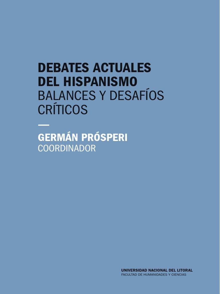 Debates actuales del Hispanismo. Balances y desafíos críticos