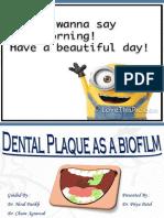 Dental Plaque as a Biofilm  - Dr. Priya
