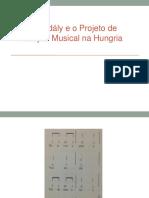 Zoltan Kodály e o Projeto de Educação Musical.ppt