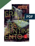 Luiz Felipe Pondé - A Era Do Ressentimento ''Uma Agenda Para o Contemporâneo''