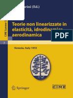 (C.i.m.e. Summer Schools volume 7) A. Signorini (auth.), A. Signorini (eds.)-Teorie non linearizzate in elasticità , idrodinamica, aerodinamica-Springer Berlin Heidelberg (2011).pdf