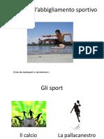 Gli Sport e Labbigliamento Sportivo