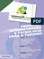 Financas, Administracao e Tecnologia Para o Turismo