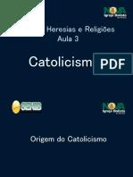Aula 3 Catolicismo Romano SLIDES