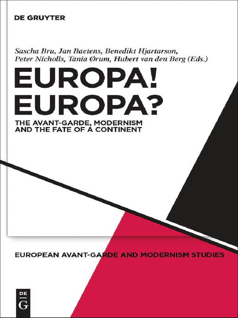 Sascha Bru-Europa! Europa__ The Avant-Garde, Modernism and the Fate ...