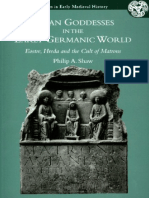 Pagan Goddesses in the Early Germanic World Eostre, Hreda and the Cult of Matrons by Phillip Shaw