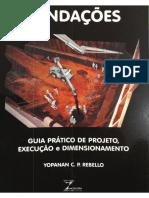 Fundações - Guia Prático de Projeto, Execução e Dimensionamento - Prof Yopanan C. P. Rebello
