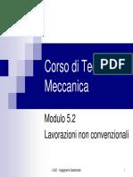 Corso Di Tecnologia Meccanica - Mod 5.2 Lavorazioni Non Convenzionali