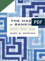 Gary B. Gorton-The Maze of Banking_ History, Theory, Crisis-Oxford University Press (2015)