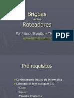 Bridges Versus Roteadores