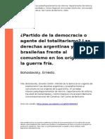 Bohoslavsky, Ernesto (2009). Partido de La Democracia o Agente Del Totalitarismoo Las Derechas Argentinas y Brasilenas Frente Al Comunism (..)
