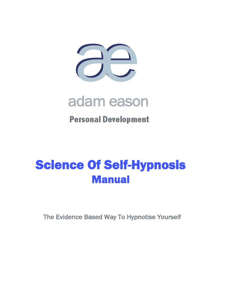Adam Eason - The Science of Self Hypnosis Manual | Hypnosis | Attitude  (Psychology)