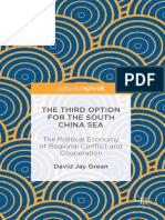 David Jay Green (Auth.)-The Third Option for the South China Sea_ the Political Economy of Regional Conflict and Cooperation-Palgrave Macmillan (2016)