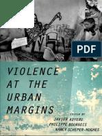Javier Auyero, Philippe Bourgois, Nancy Scheper-Hughes Violence at the Urban Margins