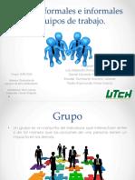 Equipos Formales, Informales y de Trabajo