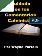Cuidado Con Comentarios Calvinistas - Wayne Partain