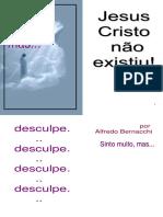 Alfredo Bernacchi - Jesus Cristo Não Existiu