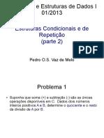 Aula 6 - Condições e Repetições II