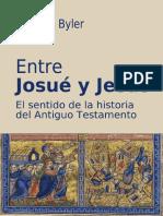 BYLER, Dionisio (2015), Entre Josué y Jesús. El Sentido de La Historia Del Antiguo Testamento. España, Ediciones Biblioteca Menno