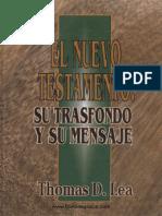 Thomas D. Lea - El Nuevo Testamento Su Transfondo y Su Mensaje