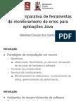 Análise comparativa de ferramentas de gerenciamento e monitoramento de erros para aplicações java (Apresentação)