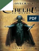 Cthulhu _ Le Mythe, Livre 1- H.P. Lovecraft