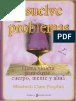 Disuelve tus problemas (llama violeta para curar cuerpo, mente y alma).pdf