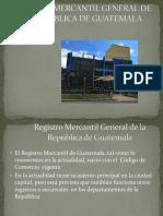 REGISTRO MERCANTIL GENERAL DE LA REPÚBLICA DE GUATEMALA.pptx
