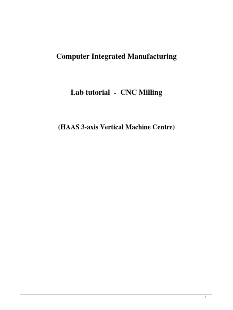 Computer Integrated Manufacturing: (HAAS 3-axis Vertical