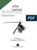 0011.- Eduardo Romero Garcia - A La Vuelta de La Esquina - Relatos de Racismo y Represion
