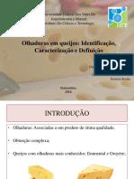 Olhaduras em queijos