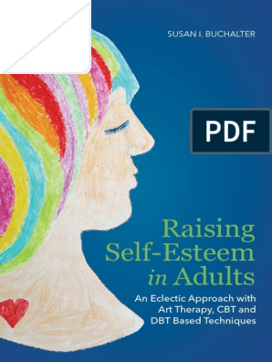 Raising Self-Esteem in Adults an Eclectic Approach With Art