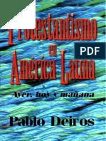 Deiros Pablo a Protestantismo en America Latina