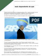 O Brasil Está Mais Dependente Do Que Nunca - 24-08-2016 - Marcos Troyjo - Colunistas - Folha de S