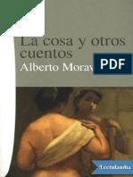 La Cosa y Otros Cuentos - Alberto Moravia