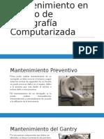 Mantenimiento en Equipo de Tomografía Computarizada