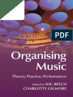 Organising Music. Theory, Practice, Performance - Nic Beech...