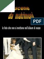 Scene da matrimoni