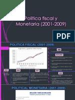 Politica fiscal y Monetaria (2001-2009).pptx